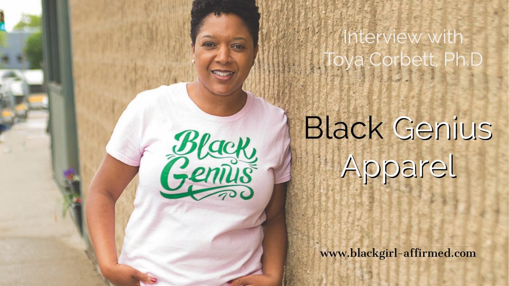 Girl Boss! Meet CEO/Founder of Black Genius Apparel, Dr. Toya Corbett