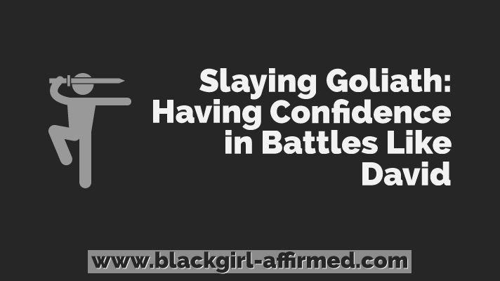 Slaying Goliath: Having Confidence in Battles Like David