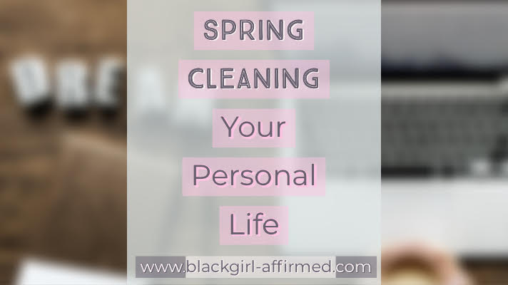 Spring Cleaning Your Personal Life