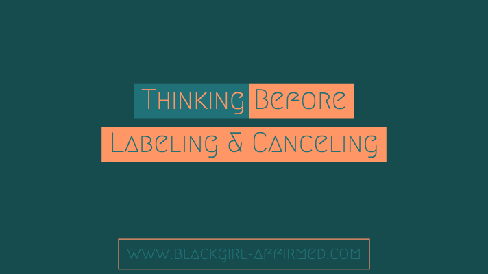 Thinking Before Labeling and Canceling: The Problem With Cancel Culture