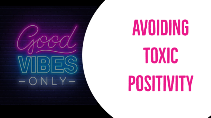 Avoiding Toxic Positivity