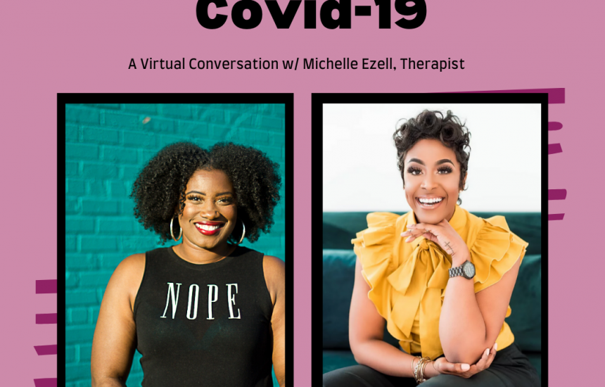 Stress, Anxiety & Covid-19: A Virtual Conversation w/ Michelle Ezell