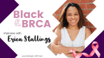 Black & BRCA interview with Erica Stallings